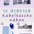 Einfache Anleitung - Kabeltasche nähen in 10 Minuten