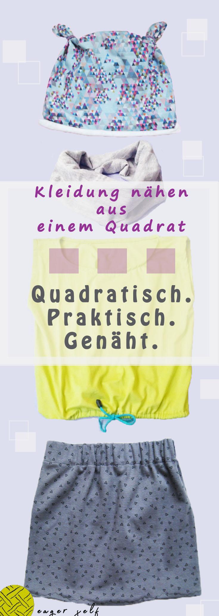 Kleidung nähen ohne Schnittmuster - Aus nur einem Quadrat